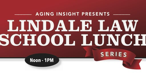 Aging Insight Presents - Lindale Law School Lunch