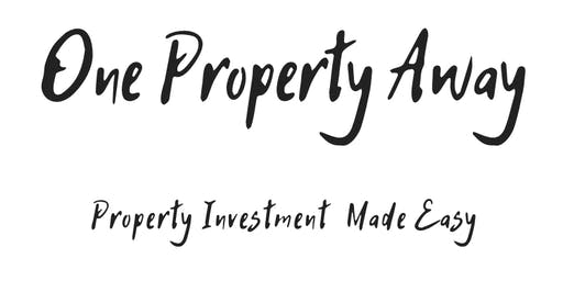 One Property Away - Property Investment Made Easy