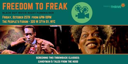 Freedom to Freak, Black Out Movie Night