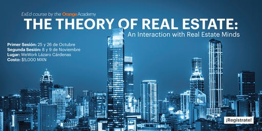 The Theory of Real Estate: An Interaction with Real Estate Minds by Orange