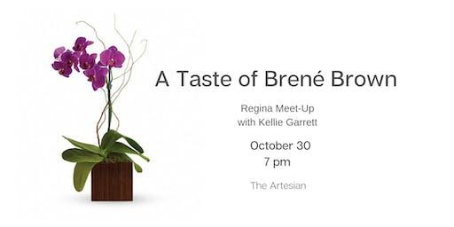 A Taste of Brené Brown – Regina Meet-Up with Kellie Garrett