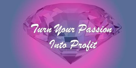 Turn Your Passion Into Profit tickets