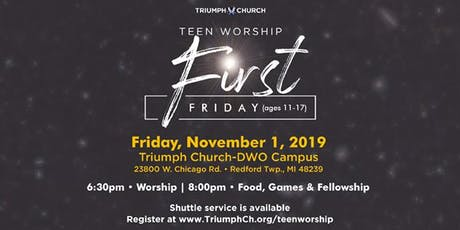 Triumph's 1st Friday Teen Worship tickets