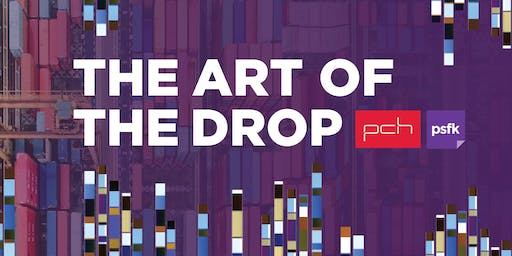 The Art of the Drop - An Evening Salon with PSFK and PCH