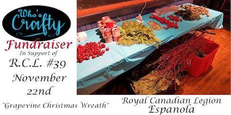 Who's Crafty Fundraiser - Grapevine Christmas Wreath - Espanola Legion tickets