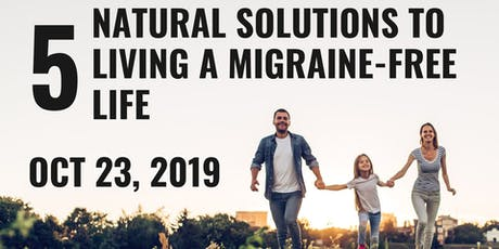 5 Natural Solutions to Living a Migraine-Free Life tickets
