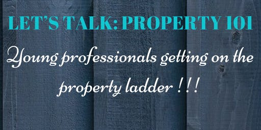Let's Talk: Young Professionals getting on the property ladder!!!