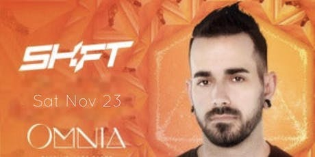 DJ Shift at OMNIA San Diego Free Guest List Saturday November 23rd tickets