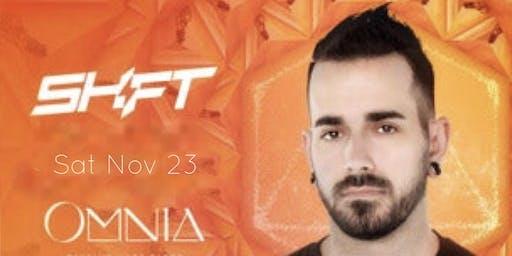 DJ Shift at OMNIA San Diego Free Guest List Saturday November 23rd
