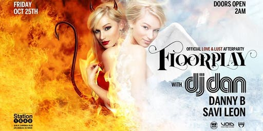 Floorplay feat The Official Love & Lust Afterparty with DJ Dan
