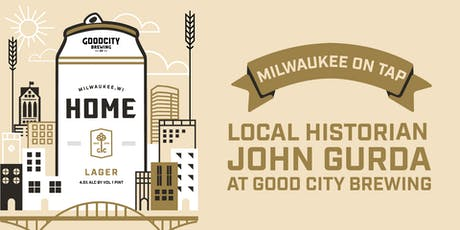 John Gurda at Good City Brewing | Milwaukee on Tap tickets