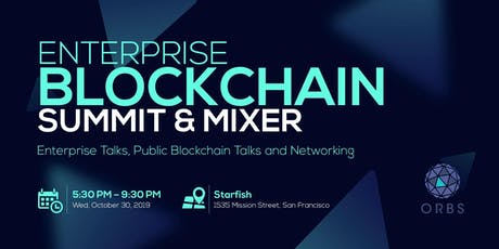Enterprise Blockchain Summit & Mixer - San Francisco Blockchain Week tickets