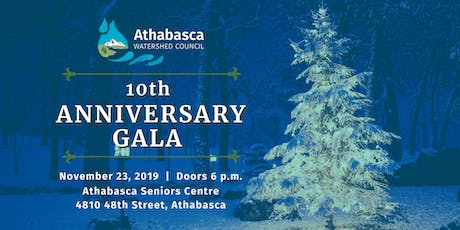Athabasca Watershed Council 10th Anniversary Gala tickets