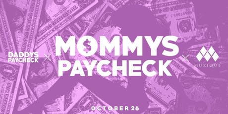Daddy's Paycheck presents MOMMY'S PAYCHECK tickets
