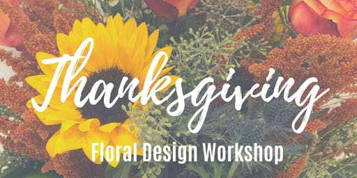Thanksgiving Table Scape Floral Design Workshop