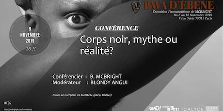 Talk Bwa d'ébène : Le corps noir, mythe ou réalité ? Par McBRIGHT et BLONDY billets