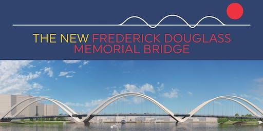 The New Frederick Douglass Memorial Bridge Project Public Meetings