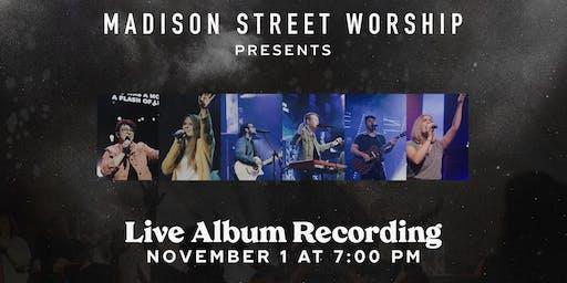 Live Album Recording - Madison Street Worship