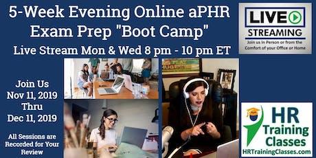 "5 Week Live Evening Online aPHR Exam Prep ""Boot Camp"" Webinar tickets"