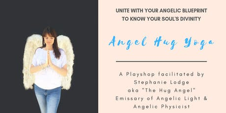 ANGEL HUG YOGA : Unite with your Angelic Blueprint to Know Your Soul's Divinity tickets