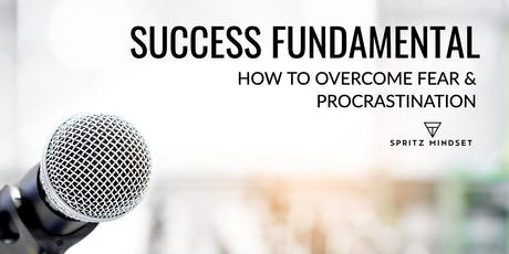 SUCCESS FUNDAMENTAL | How to overcome fear and procrastination  tickets
