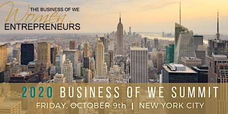 The Business of WE (Women Entrepreneurs) 2020  Summit tickets