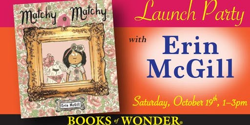 Launch Party for MATCHY MATCHY by Erin McGill!