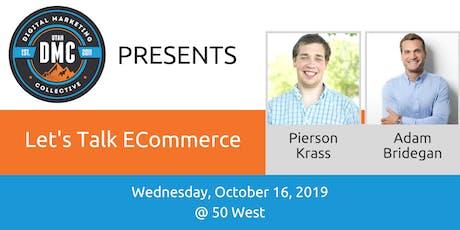 Utah DMC Presents: Lets Talk ECommerce - October 16 2019 tickets