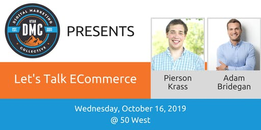 Utah DMC Presents: Lets Talk ECommerce - October 16 2019