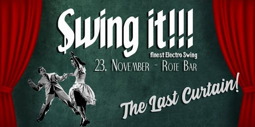 Swing it!!! The Last Curtain!