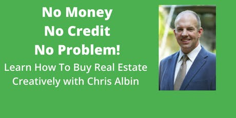 Buy Real Estate With No Money or Credit Using Creative Acqustions tickets