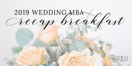 Wedding MBA Recap Breakfast | Perfect Wedding Guide New Mexico tickets