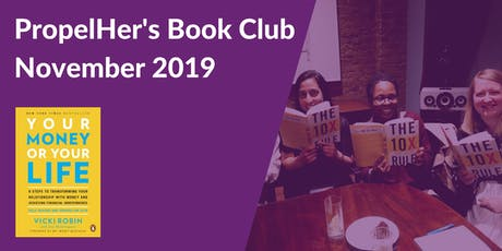 PropelHer's Book Club: November 2019 - Your Money or Your Life [London] tickets
