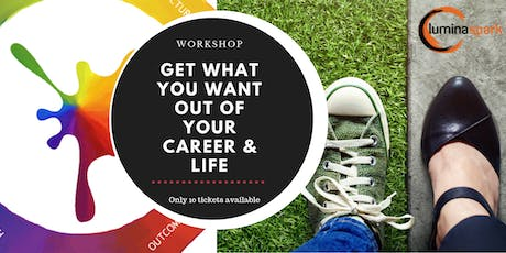 Workshop: Get what you want out of your career & life tickets