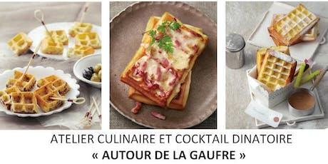 """Atelier Culinaire  & Cocktail Dînatoire """"La Gaufre"""" billets"""