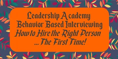 Leadership Academy: Behavior-Based Interviewing