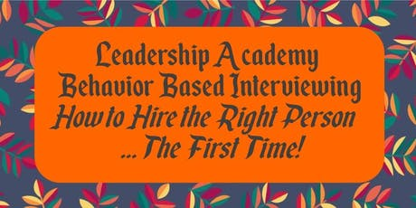 Leadership Academy: Behavior-Based Interviewing tickets