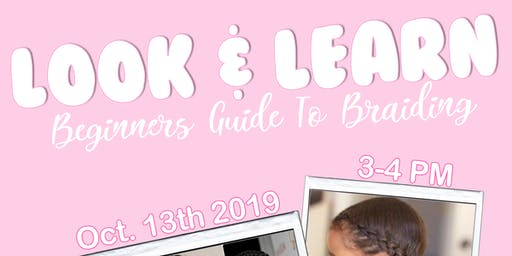 Look and Learn: beginners guide to braiding