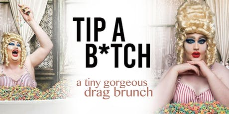 Tip A B*tch Drag Brunch tickets