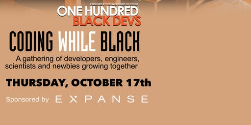 Coding While Black - Oct 17th Sponsored by Expanse