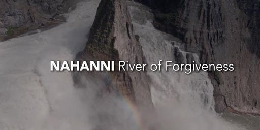 Nahanni: River of Forgiveness (Q&A w Cast & Crew)