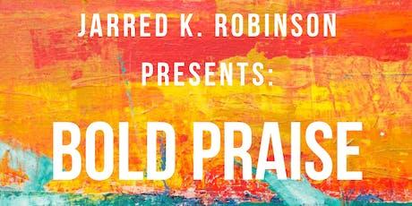 BOLD Praise  tickets