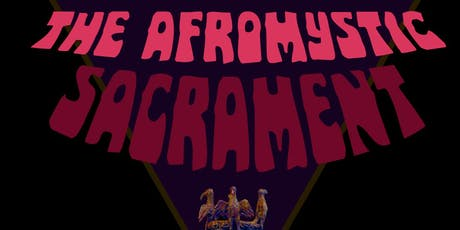 The Afromystic Sacrament tickets