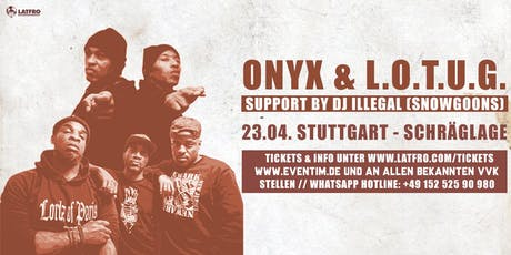 Onyx & Lords Of The Underground Live in Stuttgart - 23.04. Schräglage Club Tickets