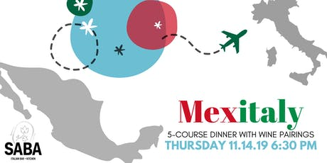 Mexitaly: 5-course Dinner with Wine Pairings tickets