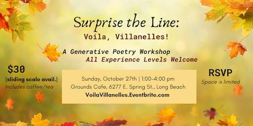 Surprise the Line: Voila, Villanelles!