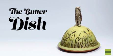 The Butter Dish - Exhibition Reception YEG tickets