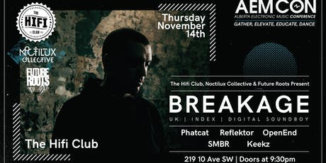 The Hifi Club, Noctilux Collective & Future Roots Pres: Breakage tickets