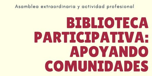 Asamblea Extraordianaria  Biblioteca Participativa: apoyando comunidades