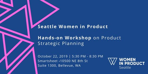 WIP Seattle: Hands-on Workshop on Product Strategic Planning